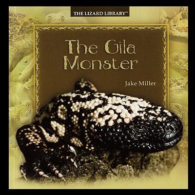 The Gila Monster - Miller, Jake