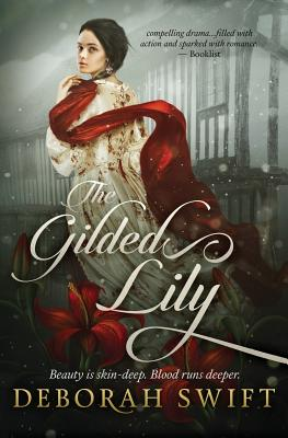 The Gilded Lily - Swift, Deborah