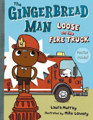 The Gingerbread Man Loose on the Fire Truck - Murray, Laura
