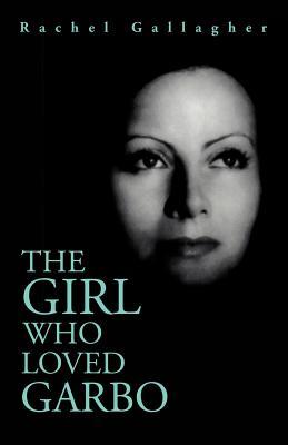 The Girl Who Loved Garbo - Gallagher, Rachel