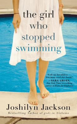 The Girl Who Stopped Swimming - Jackson, Joshilyn