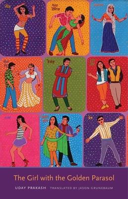 The Girl with the Golden Parasol - Prakash, Uday, and Grunebaum, Jason (Translated by)