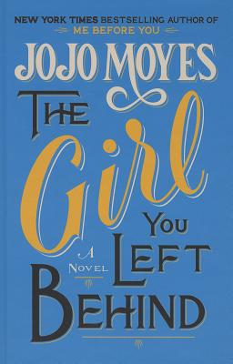 The Girl You Left Behind - Moyes, Jojo