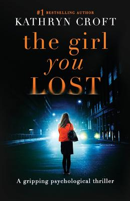 The Girl You Lost - Croft, Kathryn