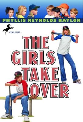 The Girls Take Over - Naylor, Phyllis Reynolds