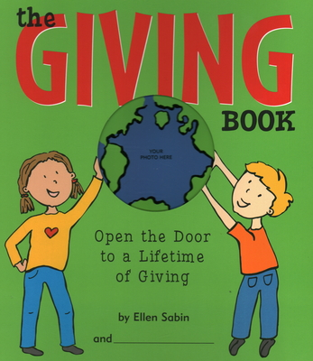 The Giving Book: Open the Door to a Lifetime of Giving - Sabin, Ellen