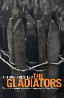 The gladiators - Koestler, Arthur