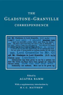 The Gladstone-Granville Correspondence - Gladstone, William Ewart, and Granville, Lord, and Ramm, Agatha (Editor)