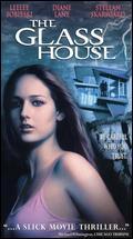 The Glass House - Daniel Sackheim