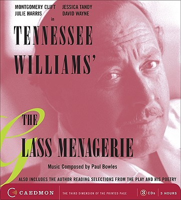 The Glass Menagerie - Williams, Tennessee, and Tandy, Jessica (Read by)