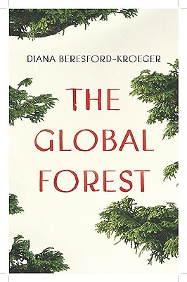 The Global Forest - Beresford-Kroeger, Diana