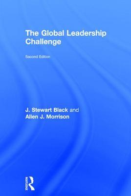 The Global Leadership Challenge - Black, J. Stewart, and Morrison, Allen