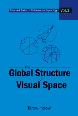 The Global Structure of Visual Space - Indow, Tarow