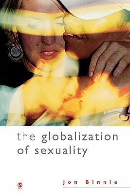 The Globalization of Sexuality - Binnie, Jon, Dr.