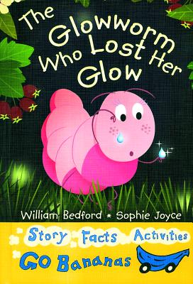 The Glow-Worm Who Lost Her Glow - Bedford, William