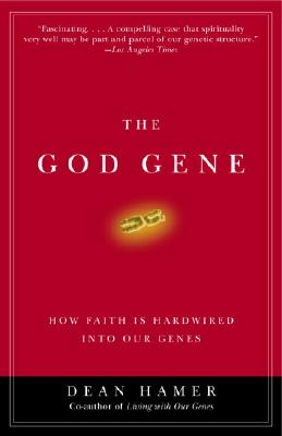 The God Gene: How Faith Is Hardwired Into Our Genes - Hamer, Dean H