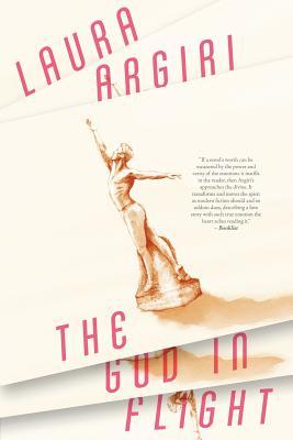 The God in Flight - Argiri, Laura