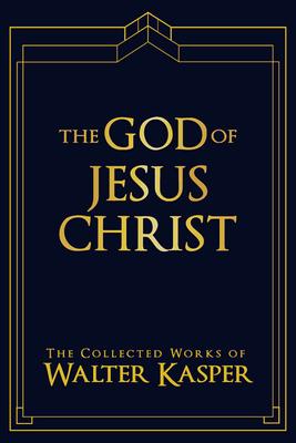 The God of Jesus Christ - Kasper, Walter, Cardinal