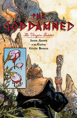 The Goddamned, Volume 2: The Virgin Brides - Aaron, Jason, and Guera, R M, and Brusco, Giulia