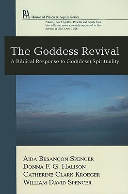 The Goddess Revival - Spencer, Aida Besancon, and Hailson, Donna F G, and Kroeger, Catherine Clark