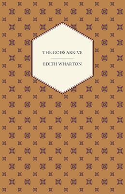 The Gods Arrive - Wharton, Edith