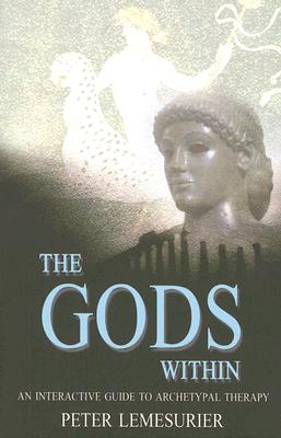 The Gods Within: An Interactive Guide to Archetypal Therapy - Lemesurier, Peter
