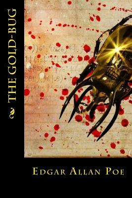 The Gold-Bug - Poe, Edgar Allan, and Montoto, Maxim (Editor)