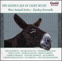 The Golden Age of Light Music: More Animal Antics - Donkey Serenade - Cleveland Pops Orchestra; Frank Chacksfield's Tunesmiths