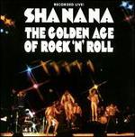 The Golden Age of Rock 'N' Roll - Sha Na Na