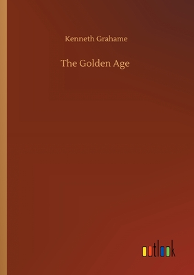 The Golden Age - Grahame, Kenneth
