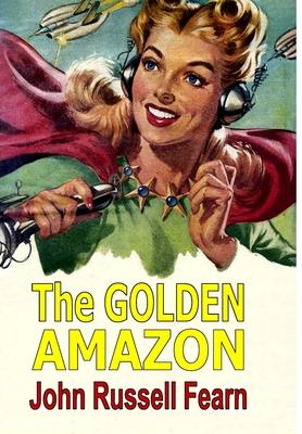 The Golden Amazon - Fearn, John Russell