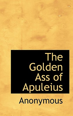 The Golden Ass of Apuleius - Anonymous