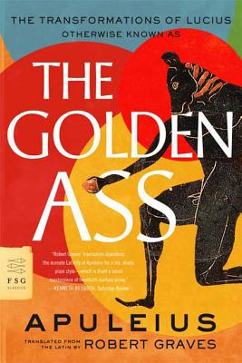 The Golden Ass: The Transformations of Lucius - Apuleius