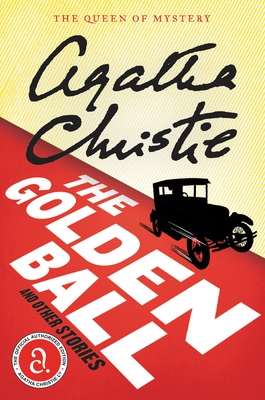 The Golden Ball and Other Stories - Christie, Agatha