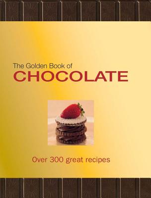 The Golden Book of Chocolate: Over 300 Great Recipes - Bardi, Carla, and Pietersen, Claire