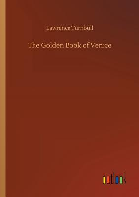 The Golden Book of Venice - Turnbull, Lawrence