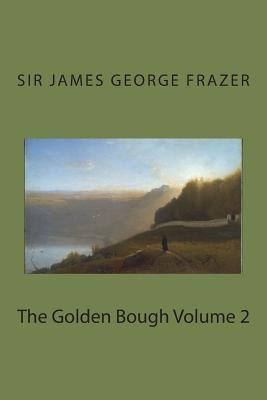 The Golden Bough Volume 2 - Frazer, James George, Sir