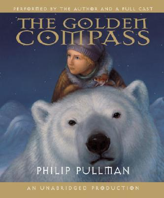 The Golden Compass - Pullman, Philip (Read by), and Full Cast (Read by)