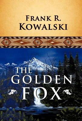 The Golden Fox - Kowalski, Frank R