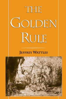 The Golden Rule - Wattles, Jeffrey