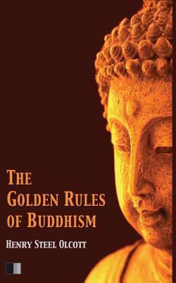 The Golden Rules of Buddhism - Olcott, Henry Steel