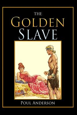 The Golden Slave - Anderson, Poul