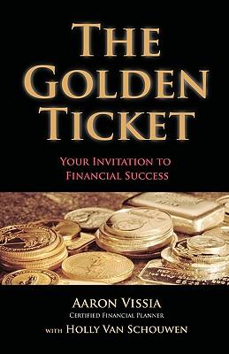 The Golden Ticket - Vissia, Aaron, and Van Schouwen, Holly