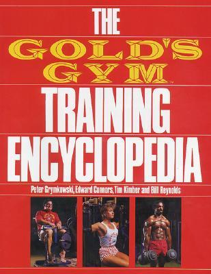 The Gold's Gym Training Encyclopedia - Grymkowski, Peter