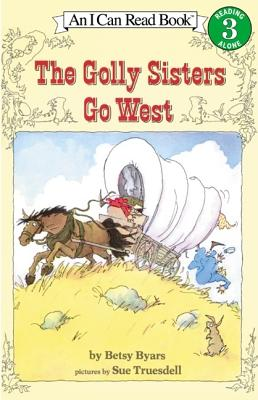 The Golly Sisters Go West - Byars, Betsy Cromer