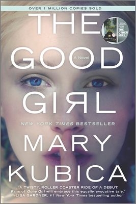 The Good Girl: An Addictively Suspenseful and Gripping Thriller - Kubica, Mary