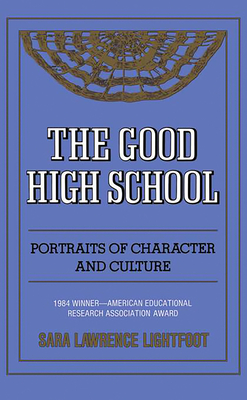 The Good High School: Portraits of Character and Culture - Lightfoot, Sara Lawrence, and Lawrence-Lightfoot, Sara