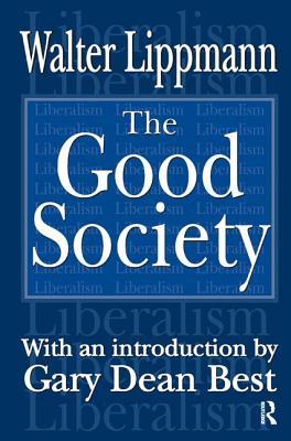 The Good Society - Lippmann, Walter