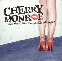 The Good, the Bad and the Beautiful - Cherry Monroe