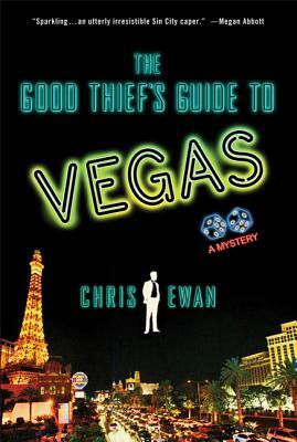 The Good Thief's Guide to Vegas: A Mystery - Ewan, Chris